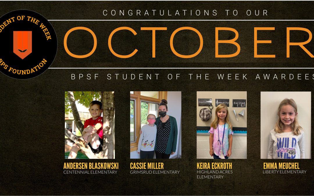 Congratulations to our BPSF October Student of the Week Recipients!
