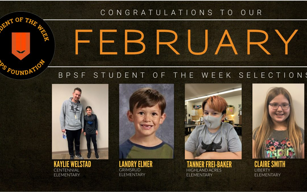 BPSF recognizes the Students of the Week for the month of February